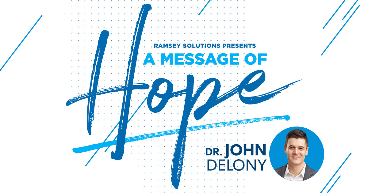 Dr. John Delony's Message of Hope