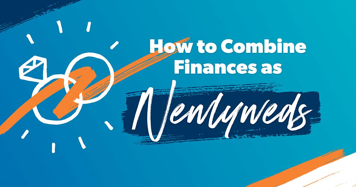 How to Combine Finances as Newlyweds