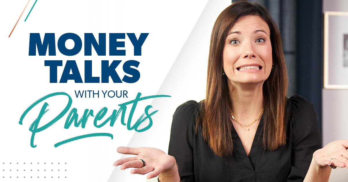 Money Talks with your Parents