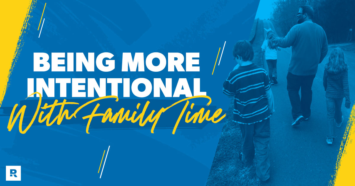being more intentional with family time