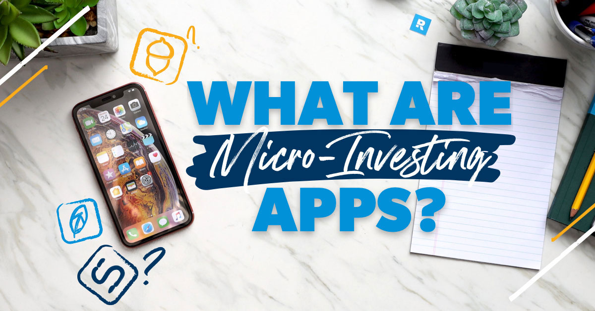 Micro Investing Apps: What You Need to Know