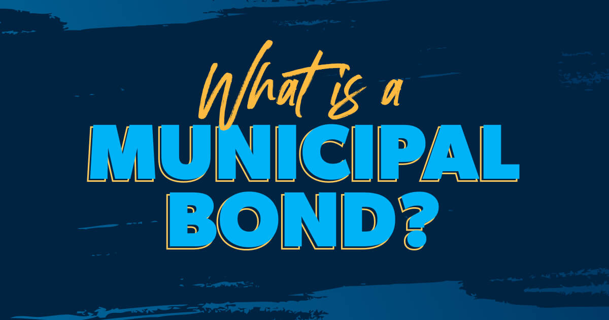 What is a Municipal Bond?