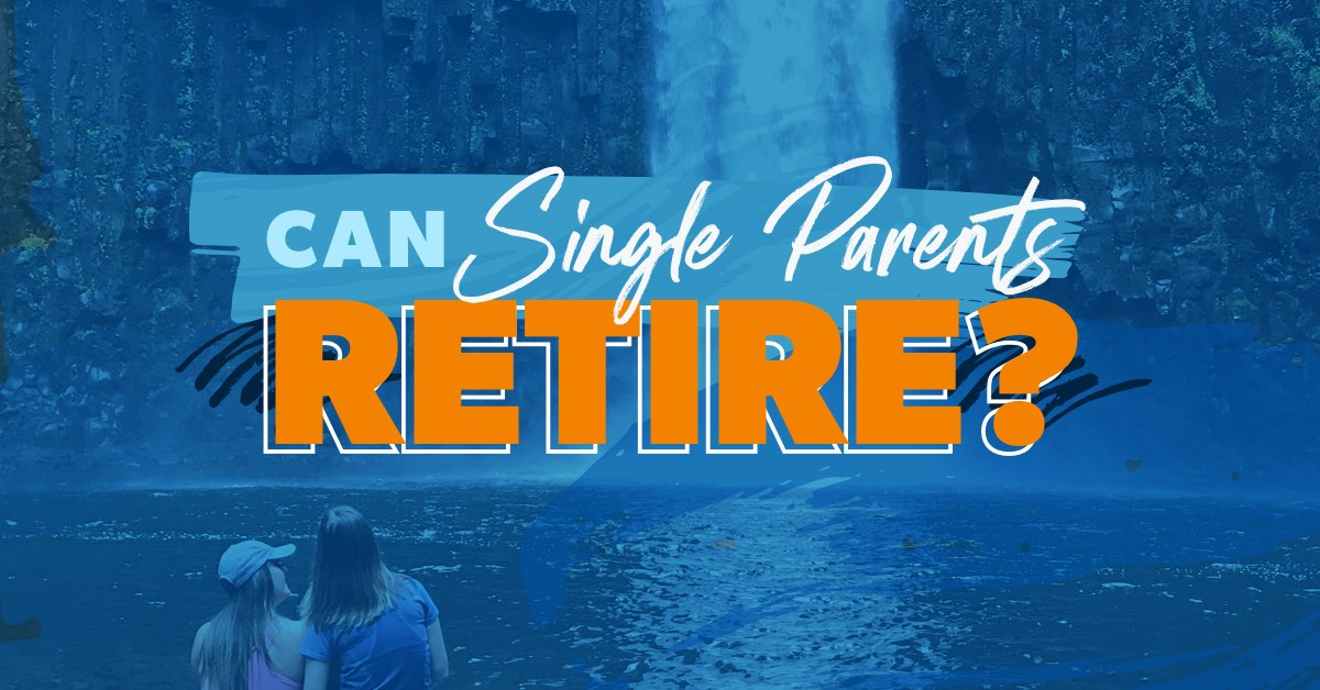Can Single Parents Ever Retire?