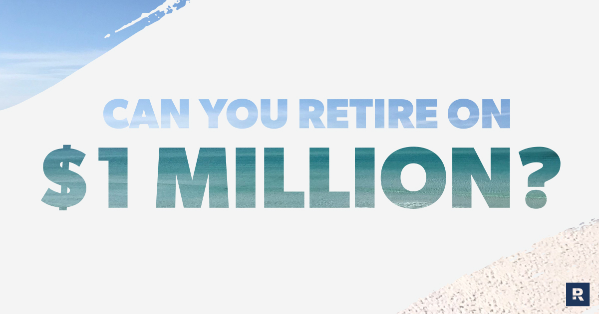 Can You Retire on $1 Million?