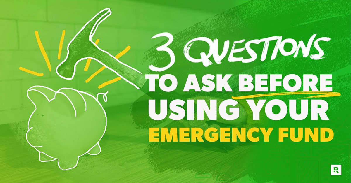 3 Questions to Ask Before Using Your Emergency Fund