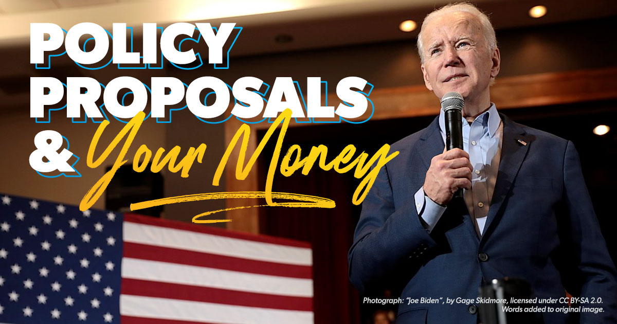 Policy proposals and your money