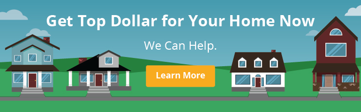 Get Top Dollar for Your Home Now
