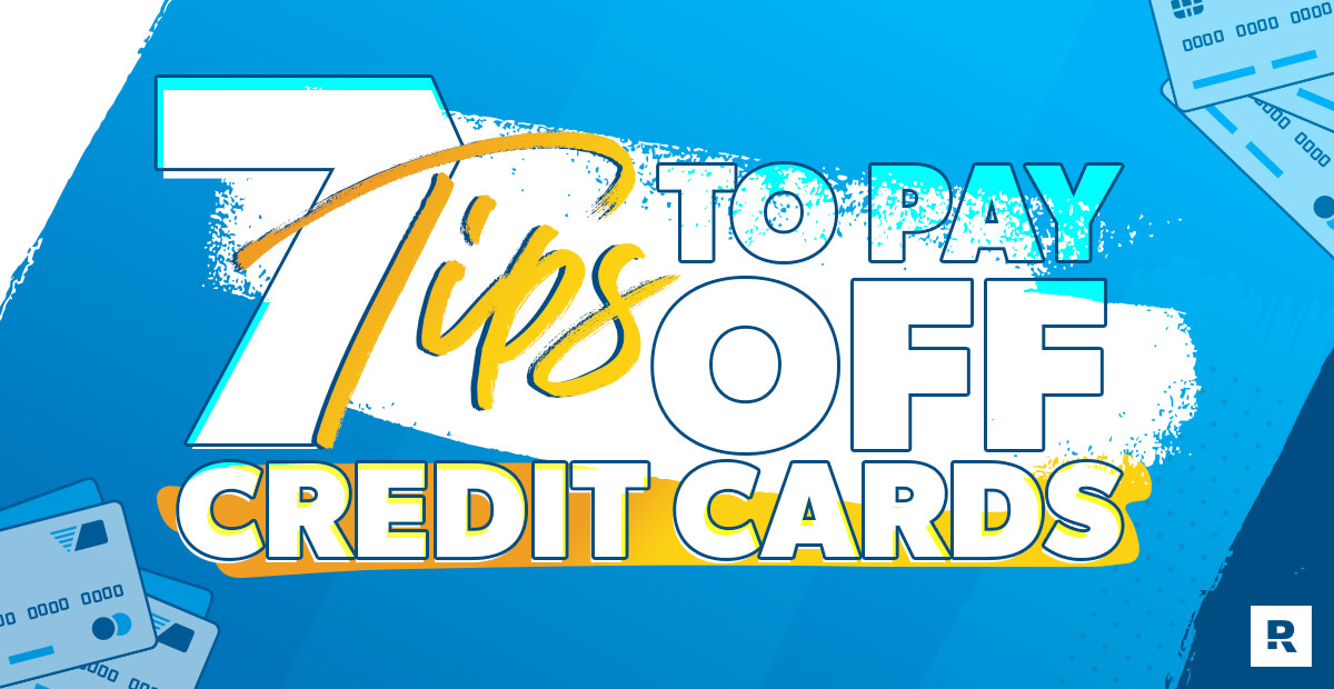 7 tips to pay off credit cards