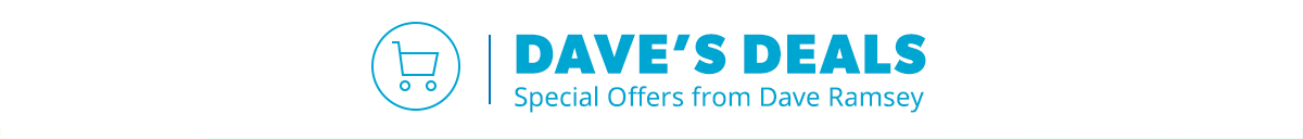 DAVE'S DEALS | Special Offers from Dave Ramsey