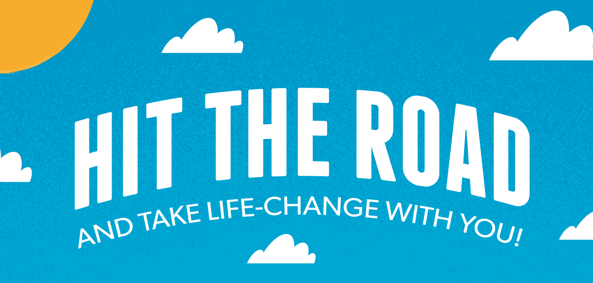 Hit the Road and take life change with you!