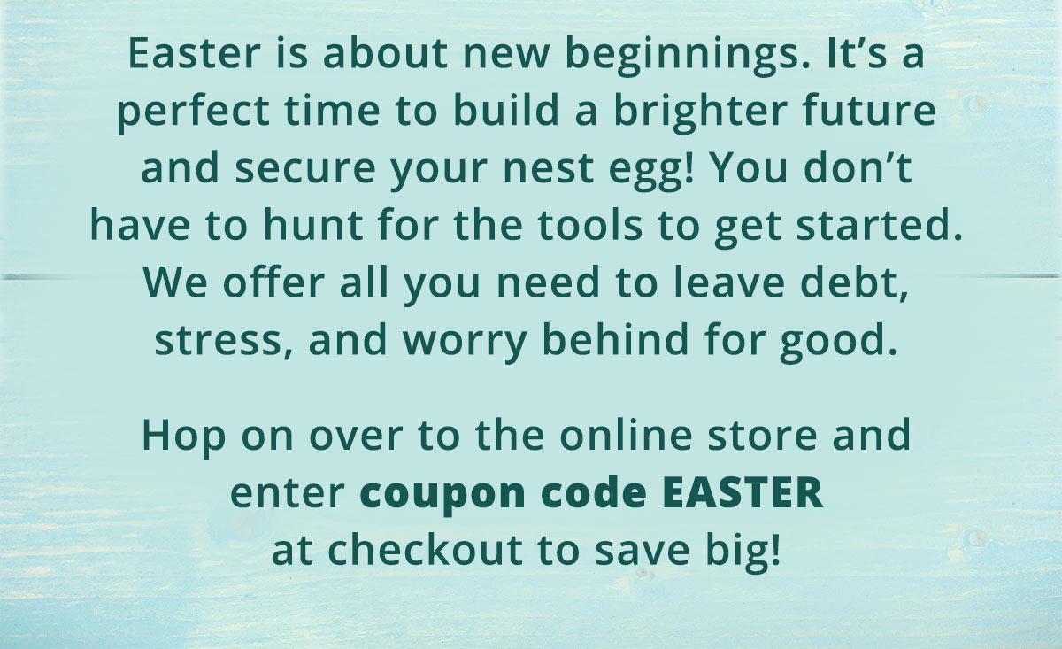 Enter coupon code EASTER at checkout.