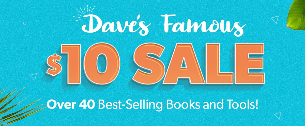 DAVE'S FAMOUS $10 SALE!