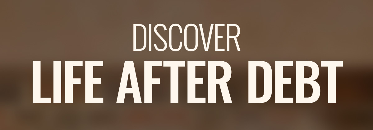 DISCOVER LIFE AFTER DEBT