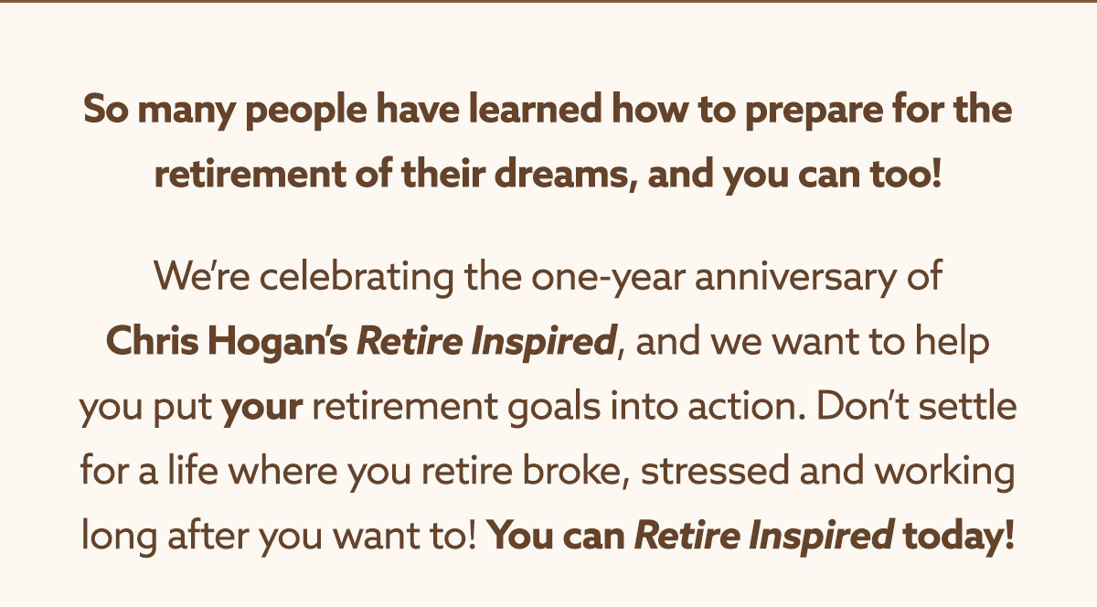 You can Retire Inspired today!