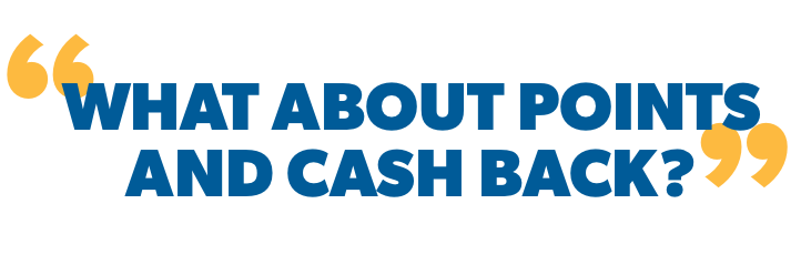 What about points and cash back?