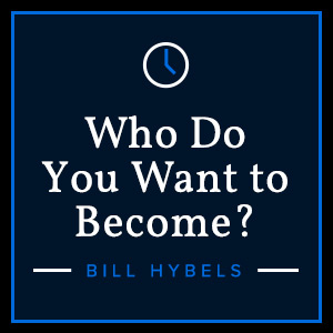 Sc bill hybels who do you want to become desktop 300x300