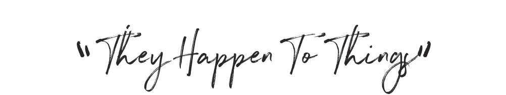 Successful people don't wait for things to happen to them, they happen to things