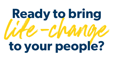 Ready to bring life-change to your people?