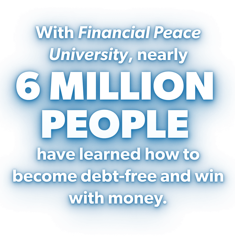 With Financial Peace University, nearly 6 million people have become debt-free and are winning with money.