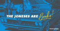 Facebook - The Joneses are broke.
