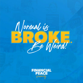 Financial Peace Social Media Post - Normal is broke be weird.